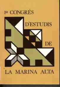 Actes del I Congrés d'Estudis de la Marina Alta de 1982 (Vol. I)